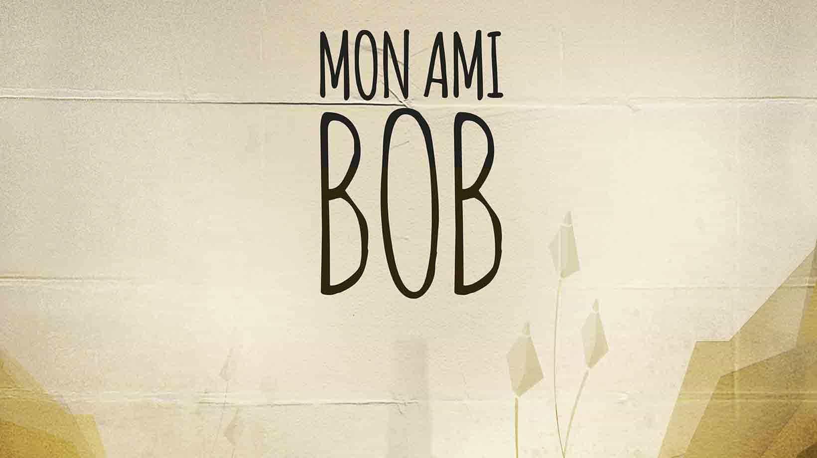 mon-ami-bob